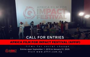 """UNVEILING """"AFRICA FILM FOR IMPACT FESTIVAL (AFFIF)""""- CALL FOR  ENTRIES."""