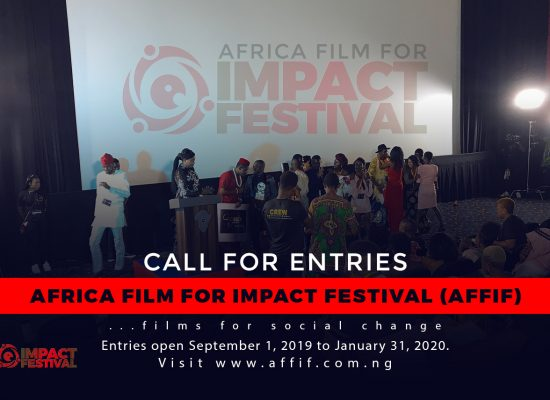 "UNVEILING ""AFRICA FILM FOR IMPACT FESTIVAL (AFFIF)""- CALL FOR  ENTRIES."